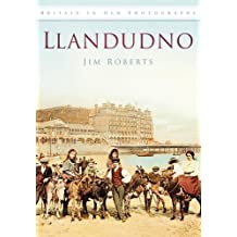 Llandudno In Old Photographs (Britain in Old Photographs (History Press))