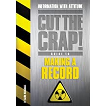 How to Make a Record (Cut the Crap Guides) by Gary Marshall (2003-06-09)