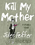 Kill My Mother - A Graphic Novel