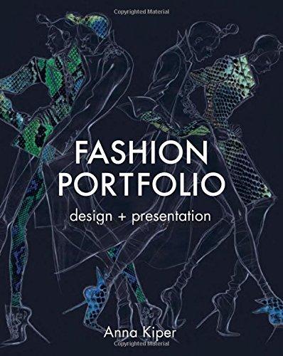 Fashion Portfolio: Design and Presentation: Written by Anna Kiper, 2014 Edition, Publisher: Batsford Ltd [Paperback]