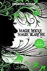 Magie noire, magie blanche, tome 1 par Perrier