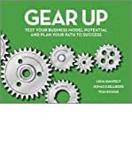 [ Gear Up: Test Your Business Model Potential and Plan Your Path to Success Ramfelt, Lena ( Author ) ] { Paperback } 2014