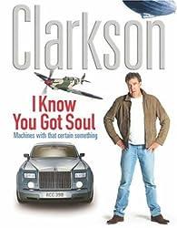 I Know You Got Soul by Jeremy Clarkson (2004-10-28)