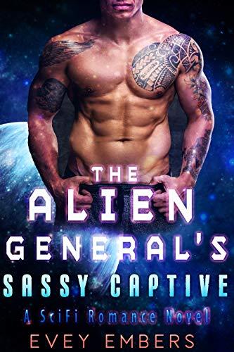 The Alien General's Sassy Captive (A SciFi Romance Novel) (English Edition)