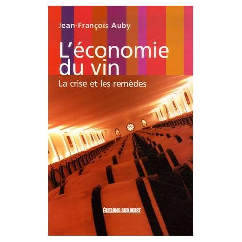 L'économie du vin : La crise et les remèdes