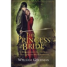The Princess Bride: S. Morgenstern's Classic Tale of True Love and High Adventure by William Goldman (2007-10-08)