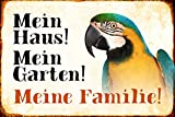 Mein Haus! Mein Garten! Meine Familie! Papagei parrot metal sign deko schild blech projekt