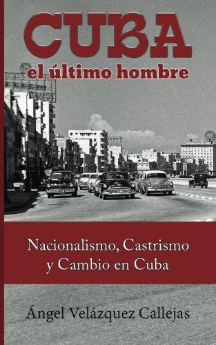 Cuba, el ultimo hombre