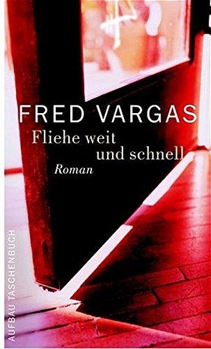 Buchseite und Rezensionen zu 'Fliehe weit und schnell' von Fred Vargas