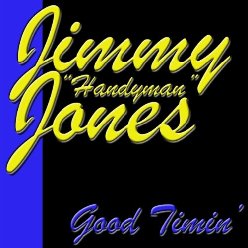 Jimmy Jones  - Good Timin'