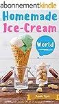 Homemade Ice-Cream World: A Collectio...