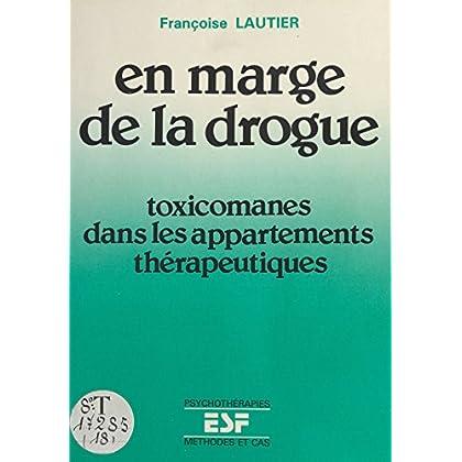 En marge de la drogue : Toxicomanes dans les appartements thérapeutiques (Psychothérapies)