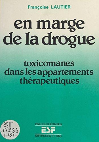 En marge de la drogue : Toxicomanes dans les appartements thérapeutiques (Psychothérapies) par Françoise Lautier