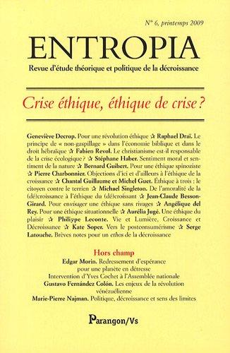 Entropia, N° 6, printemps 2009 : Crise éthique, éthique de crise ?