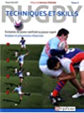 Rugby - Techniques et skills - Tome 2 - Du joueur confirmé au joueur expert