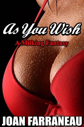 as-you-wish-a-milking-fantasy-english-edition