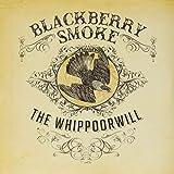 Blackberry Smoke: The Whippoorwill [Vinyl LP] (Vinyl)