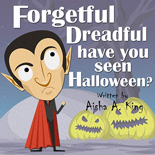 Forgetful Dreadful have you seen Halloween? (The Zana Series Book 3) (English Edition)