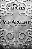Telecharger Livres Vif Argent L Integrale 10 ROMANS 10 EUROS 2014 (PDF,EPUB,MOBI) gratuits en Francaise