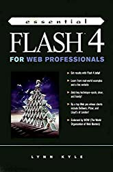 [(Essential Flash 4 for Web Professionals)] [By (author) Lynn Kyle] published on (October, 1999)