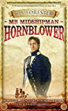 Mr Midshipman Hornblower (A Horatio Hornblower Tale of the Sea)