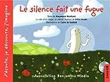 Le silence fait une fugue (+ CD)