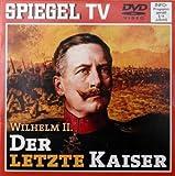Spiegel TV: Wilhelm II. - Der letzte Kaiser