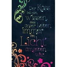 Der Kuss ließ mich wissen, dass unser Leben immer von Licht umgeben war.: Tagebuch Mana Loa -blanco- zum Selbstbefüllen