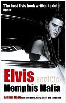 Elvis and the Memphis Mafia by [Nash, Alanna]