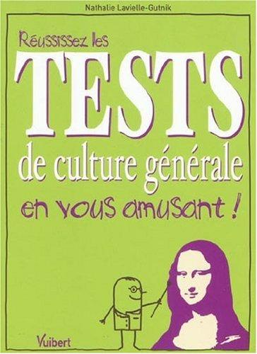 Réussissez les tests de culture générale en vous amusant!