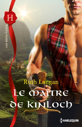 Le maître de Kinloch (Les Historiques) par Ruth Langan