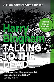 Talking to the Dead: Fiona Griffiths Crime Thriller Series Book 1 by [Bingham, Harry]