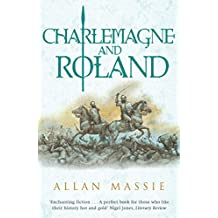 Charlemagne and Roland: A Novel (Dark Ages) (English Edition)