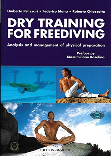 Dry Training for Freediving: Analysis and Management of Physical Preparation por Umberto Pelizzari