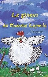 Le gâteau de Madame Lapoule