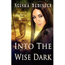 Into the Wise Dark by Neesha Meminger (2012-03-12)