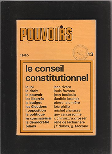 POUVOIRS [No 13 de 1980] Le Conseil Constitutionnel