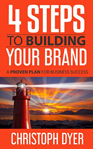 4 Steps To Building Your Brand: A Proven Plan For Business Success (English Edition) por Christoph Dyer