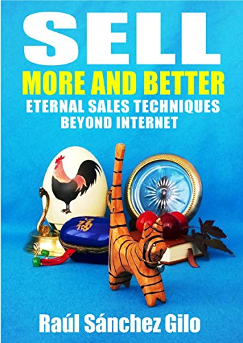 ebook: Sell More and Better: Eternal Sales Techniques beyond Internet (Salesman's Thoughts Book 1) (B06WGQZ6DW)