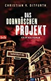 Das Dornröschen-Projekt: Kriminalroman