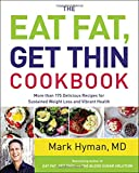 Image of The Eat Fat, Get Thin Cookbook: More Than 175 Delicious Recipes for Sustained Weight Loss and Vibrant Health
