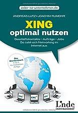 Xing optimal nutzen: Geschäftskontakte - Aufträge - Jobs. So zahlt sich Networking im Internet aus (jeder-ist-unternehmer.de) hier kaufen