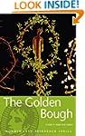 The Golden Bough: A Study in Magic an...