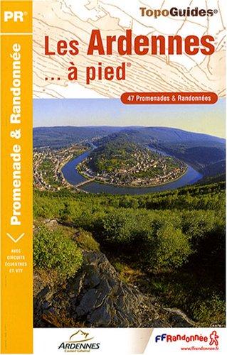 Les Ardennes à pied : 47 Promenades et randonnées