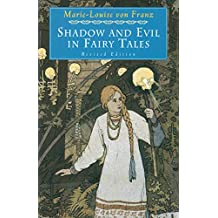 Shadow and Evil in Fairy Tales: Revised Edition (C. G. Jung Foundation Books Series Book 11) (English Edition)
