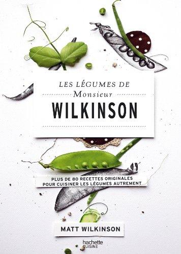 Preisvergleich Produktbild Les légumes de Monsieur Wilkinson : Plus de 80 recettes originales pour cuisiner les légumes autrement