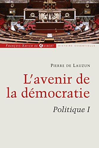 L'avenir de la démocratie: Politique, tome 1 par Pierre de Lauzun