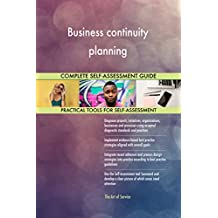 Business continuity planning All-Inclusive Self-Assessment - More than 660 Success Criteria, Instant Visual Insights, Comprehensive Spreadsheet Dashboard, Auto-Prioritised for Quick Results