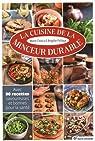 La cuisine de la minceur durable : Avec 90 recettes savoureuses et bonnes pour la santé par Fichaux
