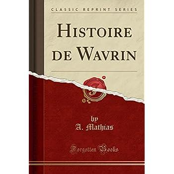 Histoire de Wavrin (Classic Reprint)
